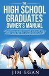 The High School Graduate's Owner's Manual