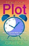 Tick-Tock Plot: How to Speed-Write the Next Blockbuster eBook