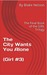 The City Wants You Alone (Girl, #3)