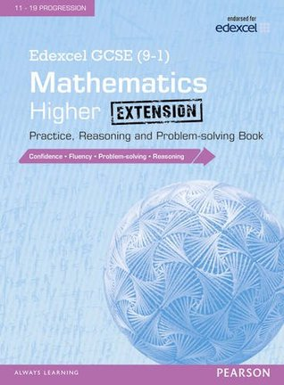 Edexcel GCSE (9-1) Mathematics: Higher Extension Practice, Reasoning and Problem-Solving Book: Higher extension (Edexcel GCSE Maths 2015)