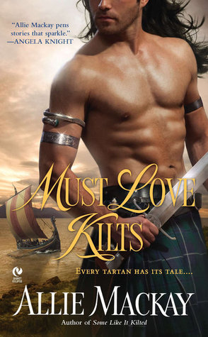 Must Love Kilts by Allie Mackay