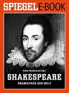 William Shakespeare - Dramatiker der Welt: Ein SPIEGEL E-Book