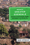 Welcome to Greater Edendale: Histories of Environment, Health, and Gender in an African City