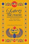 Letters From A Wary Watcher: A Moira Edwards Walker Mystery