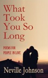 What Took You So Long: Poems for People in Love