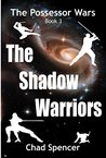 The Shadow Warriors (The Possessor Wars, Book 3): The Possessor Wars: Book 3