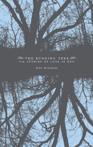 The Budding Tree: Six Stories of Love in Edo
