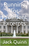 Running for President, Excerpts: Short Stories Excerpted from Running for President