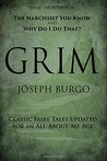 Grim: Classic Fairy Tales Updated for an All-About-Me-Age