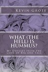 What (the Hell) is Hummus?: My Odyssey from The Land of Big & Tall