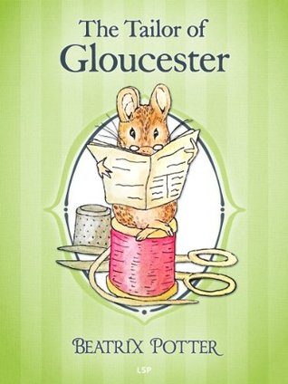 The Tailor of Gloucester (The Tales of Beatrix Potter #3)