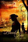 Breed True (Eclipse Heat, #7)