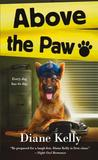Above the Paw (Paw Enforcement, #5)