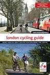 London Cycling Guide, Updated Edition: More Than 40 Great Routes for Exploring the Capital