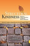 Structural Kindness: Essays on Literacy Education in Honor of Kent D. Williamson