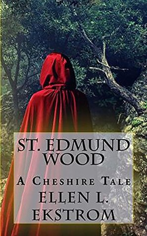 St. Edmund Wood: A Cheshire Tale