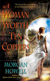 A Woman Worth Ten Coppers (Shadowed Path, #1)