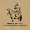 Between Two Wars: A Childhood Spent East and West of the Divide