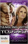 Tangling With Topper (Magic, New Mexico; My Crazy Alien Romance #1)
