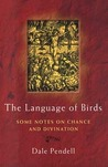 The Language of Birds: Some Notes on Chance and Divination