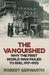 The Vanquished: Why the First World War Failed to End, 1917-1923