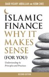 Islamic Finance: Why It Makes Sense (For You) - Understanding its Principles and Practices, 2nd Edition