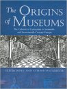 The Origins Of Museums: The Cabinet Of Curiosities In Sixteenth  And Seventeenth Century Europe