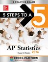 5 Steps to a 5 AP Statistics 2016, Cross-Platform Edition (5 Steps to a 5 on the Advanced Placement Examinations Series)