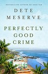 Perfectly Good Crime (A Kate Bradley Mystery)