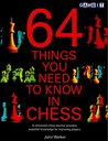 64 Things You Need to Know in Chess: A Renowned Chess Teacher Provides Essential Knowledge for Improving Players