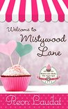 Welcome to Mistywood Lane