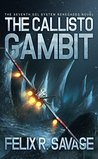 The Callisto Gambit (The Final Novel in the Sol System Renegades Series)