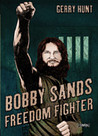 Bobby Sands: Freedom Fighter