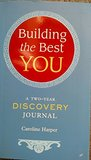 Building the Best You, a Two-Year Discovery Journal