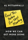 Read This Before Our Next Meeting: How We Can Get More Done