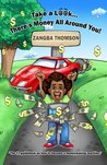 Take a Look... There's Money All Around You! by Zangba Thomson