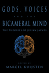 Gods, Voices, and the Bicameral Mind: The Theories of Julian Jaynes