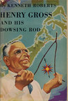 Henry Gross and his Dowsing Rod