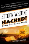 Fiction Writing Hacked!: How To Write Page Turning Fiction That Sells