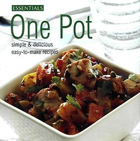One Pot: Simple & Delicious Easy-to-make Meals (Essentials Cooking)