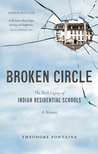 Broken Circle: The Dark Legacy of Indian Residential Schools: A Memoir