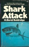 Shark Attack: A definitive analysis of the world's best information on attacks by sharks against men, including excerpts from over 200 case histories