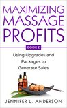 Maximizing Massage Profits: Using Upgrades and Packages to Generate Sales