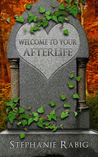 Welcome to Your Afterlife