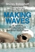 """Making Waves: How I Went from Swimming's Golden Girl to """"Surly"""" Shirley the Steroids Whistleblower at the 1976 Montreal Olympics"""