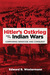Hitler's Ostkrieg and the Indian Wars: Comparing Genocide and Conquest