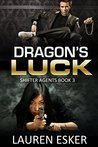 Dragon's Luck (Shifter Agents, #3)