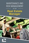 Maintenance and Risk Management for the Real Estate Manager