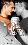 A Life Reclaimed (Life Series Book 2)