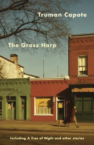 The Grass Harp, Including A Tree of Night and Other Stories by Truman Capote